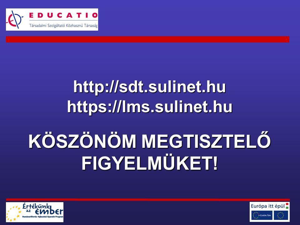 http://sdt.sulinet.huhttps://lms.sulinet.hu KÖSZÖNÖM MEGTISZTELŐ FIGYELMÜKET!