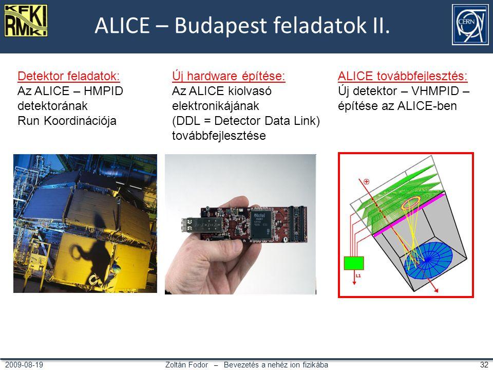 Zoltán Fodor – Bevezetés a nehéz ion fizikába 322009-08-19 ALICE – Budapest feladatok II.