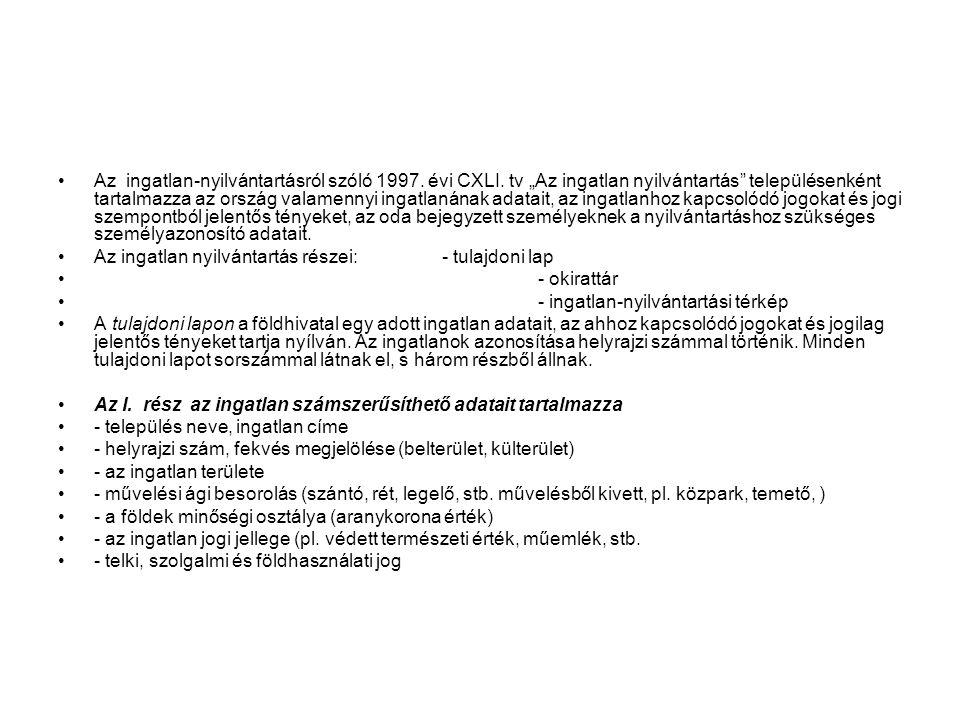 """Az ingatlan-nyilvántartásról szóló 1997. évi CXLI. tv """"Az ingatlan nyilvántartás"""" településenként tartalmazza az ország valamennyi ingatlanának adatai"""