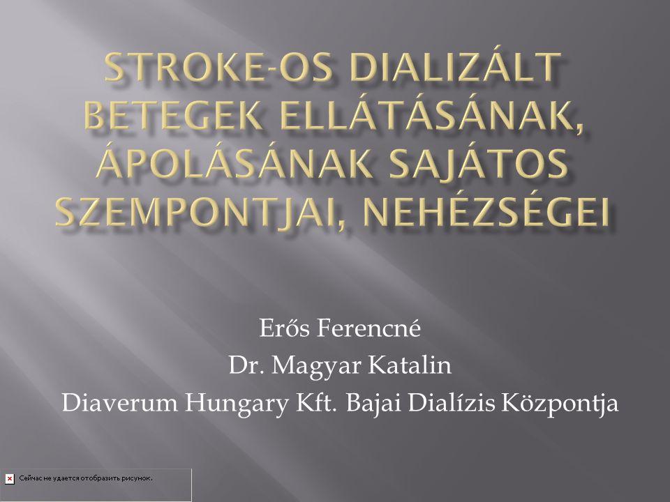 Erős Ferencné Dr. Magyar Katalin Diaverum Hungary Kft. Bajai Dialízis Központja