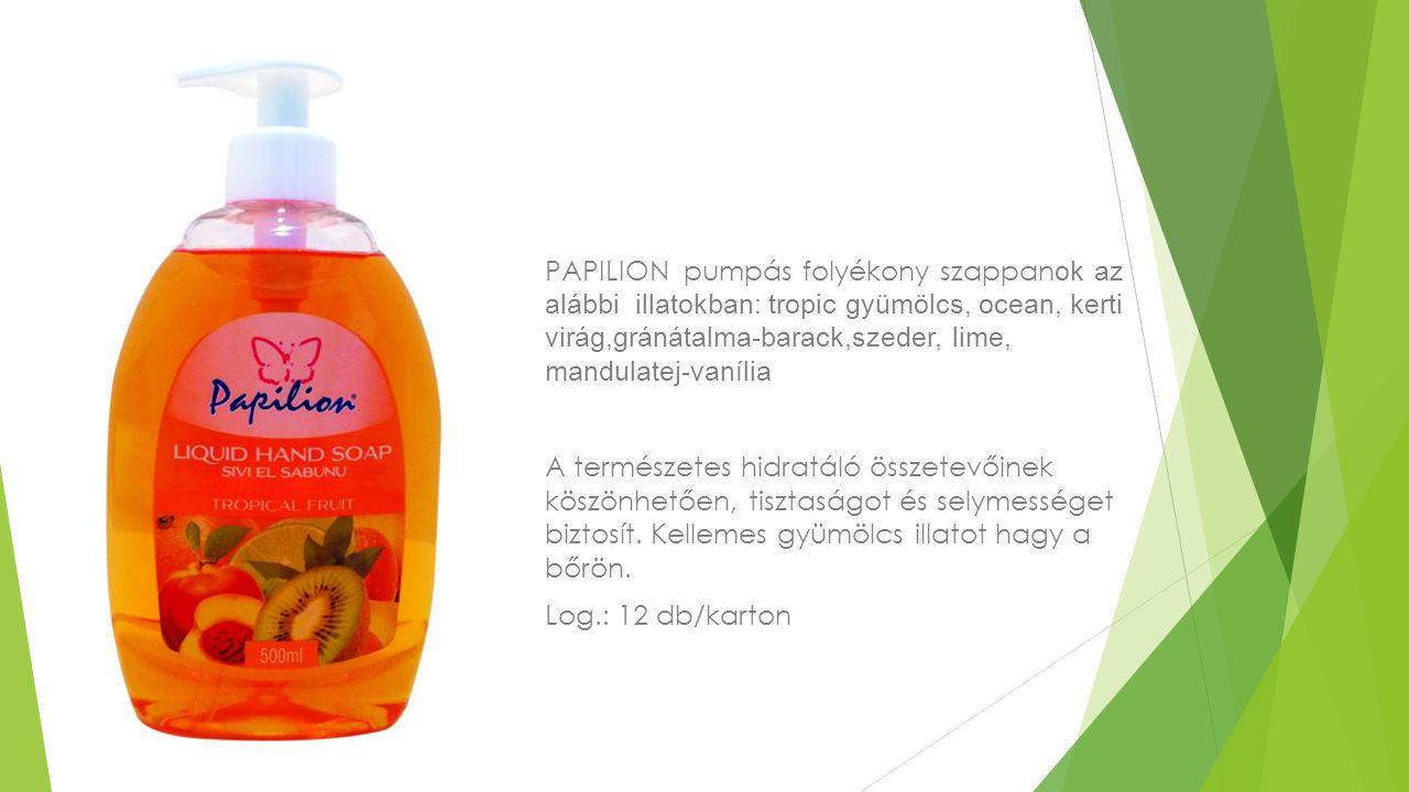PAPILION pumpás folyékony szappan ok az alábbi illatokban: tropic gyümölcs, ocean, kerti virág,gránátalma-barack,szeder, lime, mandulatej-vanília A te