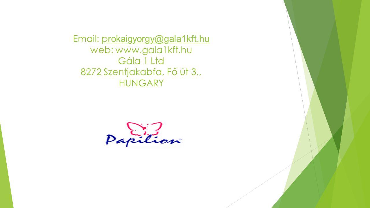 Email: p rokaigyorgy@gala1kft.hu web: www.gala1kft.hu Gála 1 Ltd 8272 Szentjakabfa, Fő út 3., HUNGARY p rokaigyorgy@gala1kft.hu