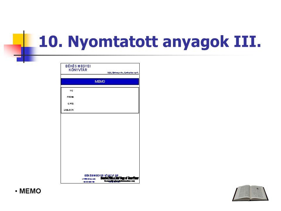 10. Nyomtatott anyagok III. MEMO
