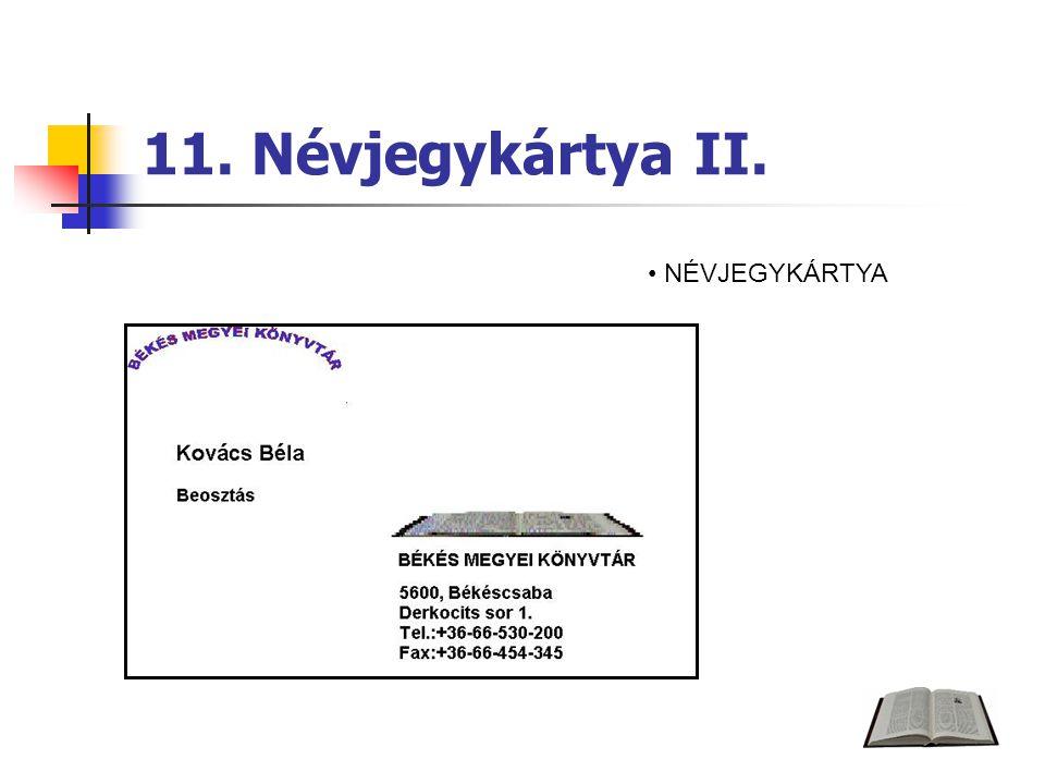 11. Névjegykártya II. NÉVJEGYKÁRTYA
