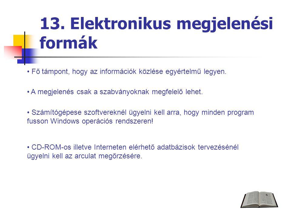 13. Elektronikus megjelenési formák Fő támpont, hogy az információk közlése egyértelmű legyen.