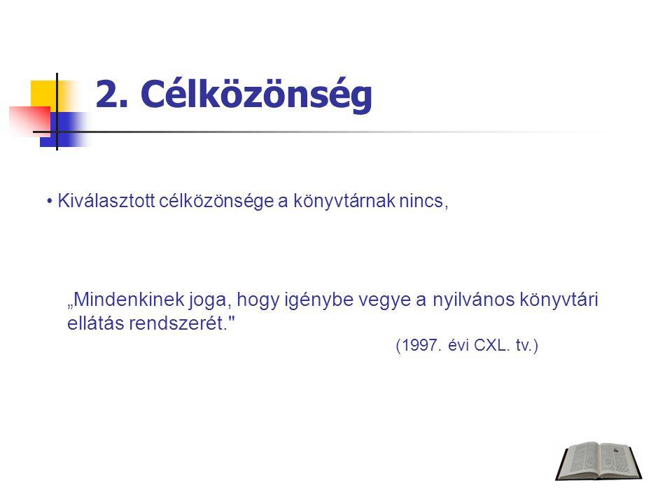 2. Célközönség Kiválasztott célközönsége a könyvtárnak nincs, (1997.