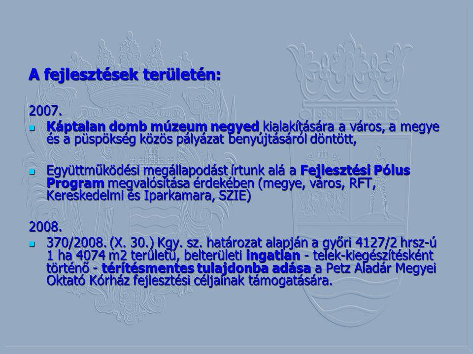 A városi fejlesztések területén: 2009.Széchenyi tér kiemelt projekt (NYDOP 3.1.1.