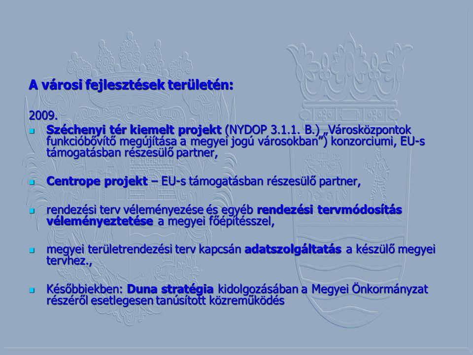 """A városi fejlesztések területén: 2009. Széchenyi tér kiemelt projekt (NYDOP 3.1.1. B.) """"Városközpontok funkcióbővítő megújítása a megyei jogú városokb"""