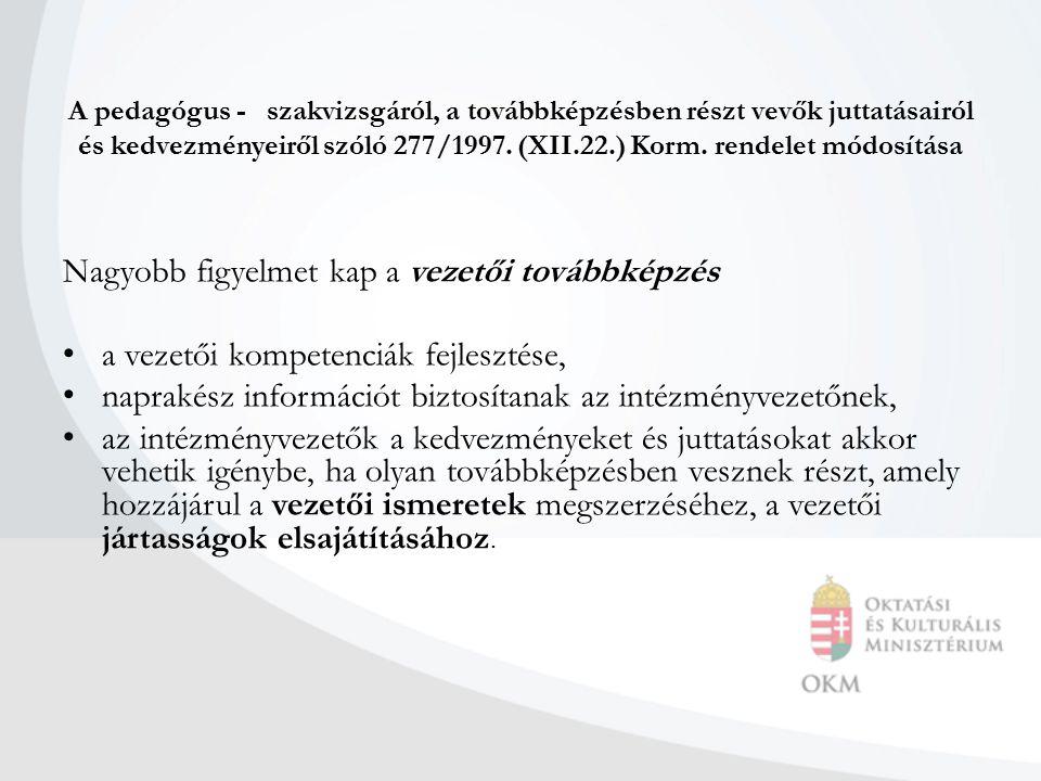 A pedagógus - szakvizsgáról, a továbbképzésben részt vevők juttatásairól és kedvezményeiről szóló 277/1997. (XII.22.) Korm. rendelet módosítása Nagyob