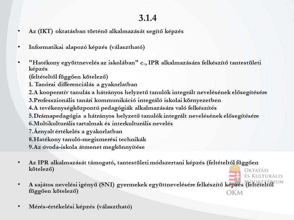 3.1.4 Az (IKT) oktatásban történő alkalmazását segítő képzés Informatikai alapozó képzés (választható)
