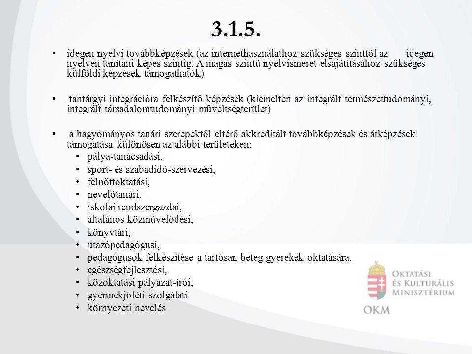 3.1.5. idegen nyelvi továbbképzések (az internethasználathoz szükséges szinttől az idegen nyelven tanítani képes szintig. A magas szintű nyelvismeret