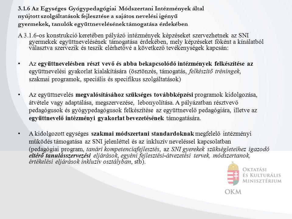 3.1.6 Az Egységes Gyógypedagógiai Módszertani Intézmények által nyújtott szolgáltatások fejlesztése a sajátos nevelési igényű gyermekek, tanulók együt