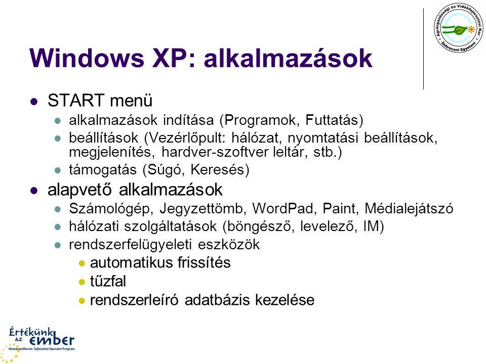 Windows XP: alkalmazások START menü alkalmazások indítása (Programok, Futtatás) beállítások (Vezérlőpult: hálózat, nyomtatási beállítások, megjeleníté