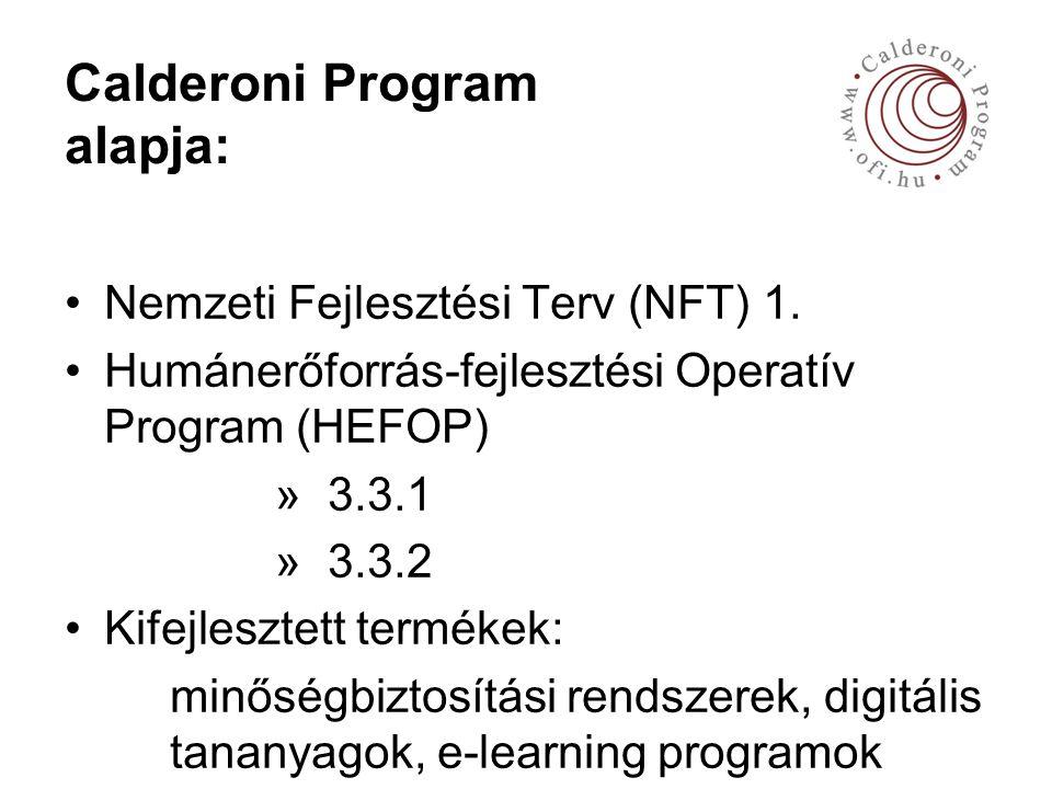 Calderoni Program alapja: Nemzeti Fejlesztési Terv (NFT) 1.
