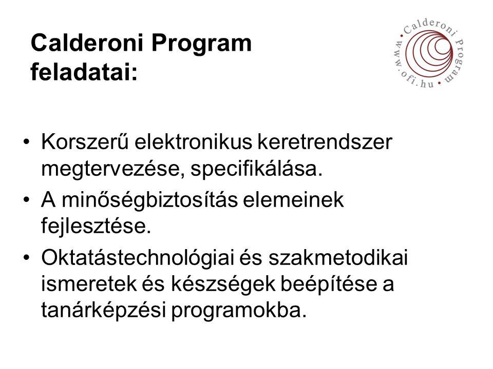Calderoni Program feladatai: Korszerű elektronikus keretrendszer megtervezése, specifikálása.
