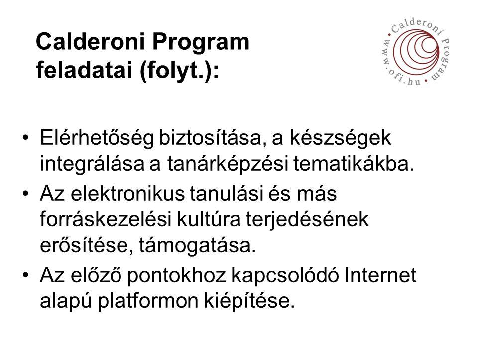 Calderoni Program elvárt eredménye: Széles célcsoport számára hozzáférhetővé tenni a létrejött produktumokat, kiegészítve és kiteljesítve ezáltal azok disszeminációját is, VAGYIS elektronikus tanulási forráskezelő keretrendszer, kompetenciafejlesztő programadatbázis és taneszköz etalontár létrehozása.