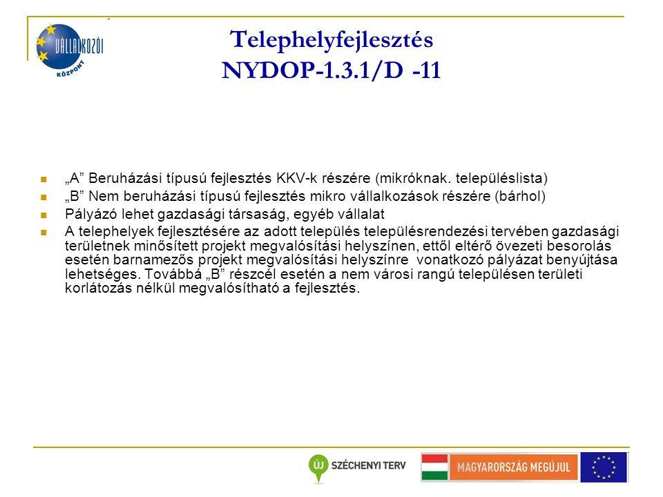 """Telephelyfejlesztés NYDOP-1.3.1/D -11 """"A Beruházási típusú fejlesztés KKV-k részére (mikróknak."""