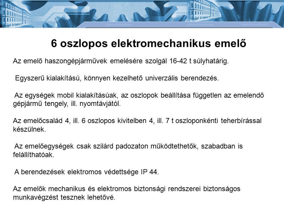 6 oszlopos elektromechanikus emelő Az emelő haszongépjárművek emelésére szolgál 16-42 t súlyhatárig. Egyszerű kialakítású, könnyen kezelhető univerzál