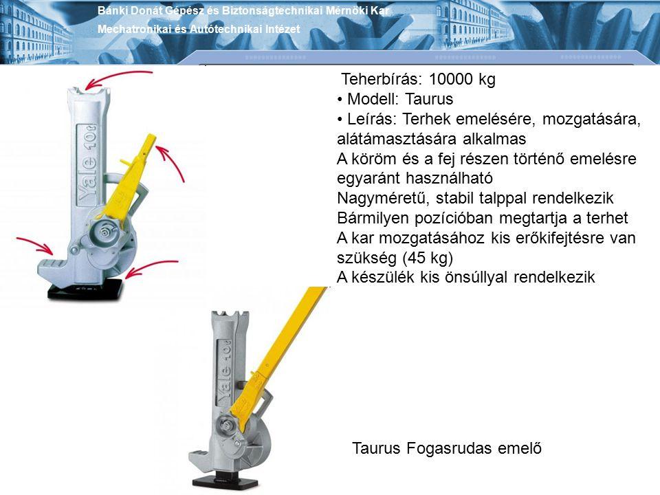 Teherbírás: 10000 kg Modell: Taurus Leírás: Terhek emelésére, mozgatására, alátámasztására alkalmas A köröm és a fej részen történő emelésre egyaránt