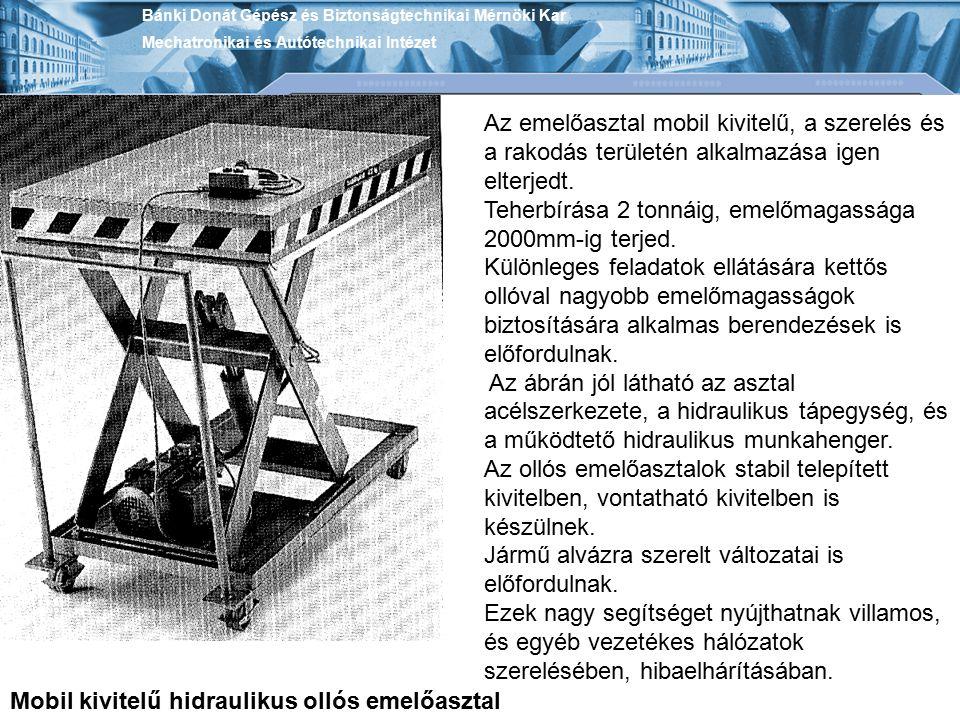Bánki Donát Gépész és Biztonságtechnikai Mérnöki Kar Mechatronikai és Autótechnikai Intézet Mobil kivitelű hidraulikus ollós emelőasztal Az emelőaszta
