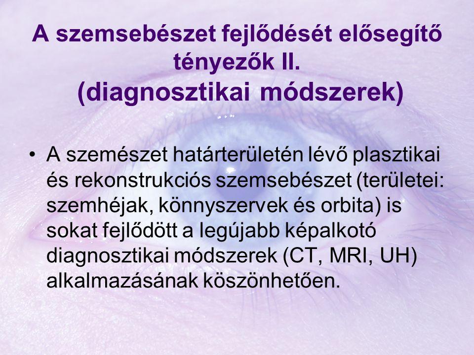 A szemsebészet fejlődését elősegítő tényezők II.