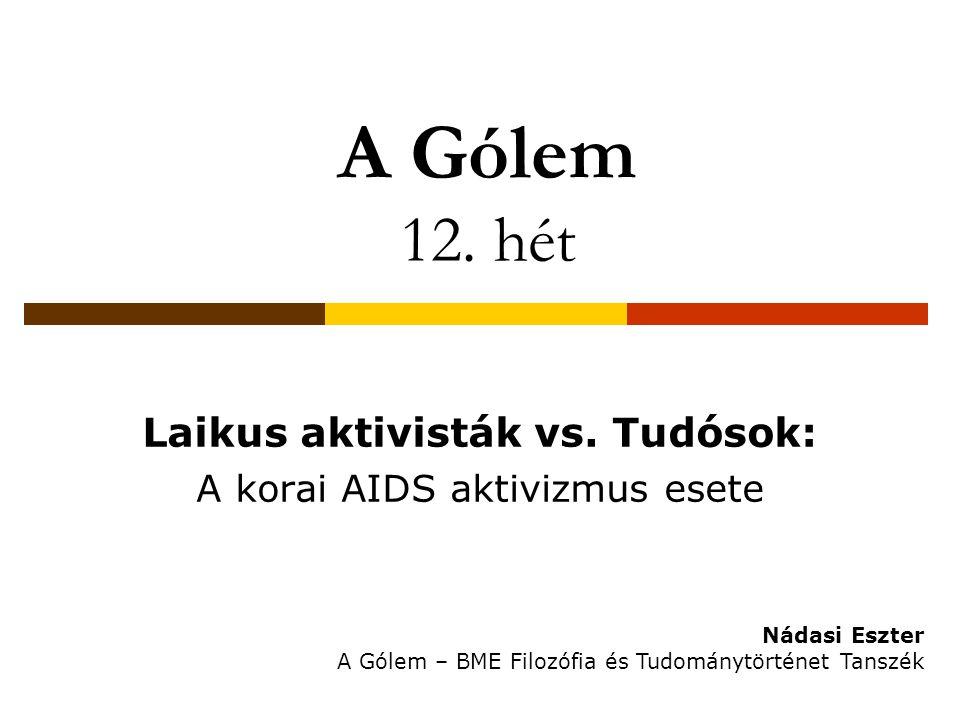 A Gólem 12. hét Laikus aktivisták vs.