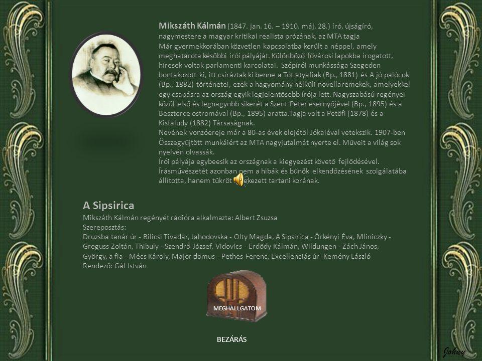 Mikszáth Kálmán (1847.jan. 16. – 1910. máj.