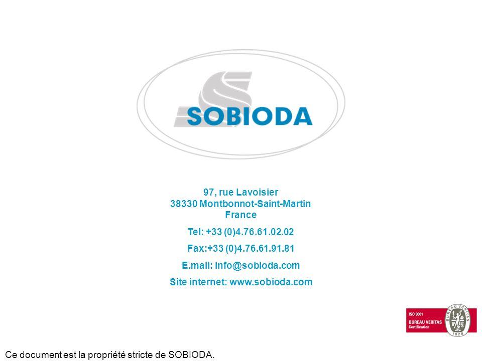 Ce document est la propriété stricte de SOBIODA. 97, rue Lavoisier 38330 Montbonnot-Saint-Martin France Tel: +33 (0)4.76.61.02.02 Fax:+33 (0)4.76.61.9