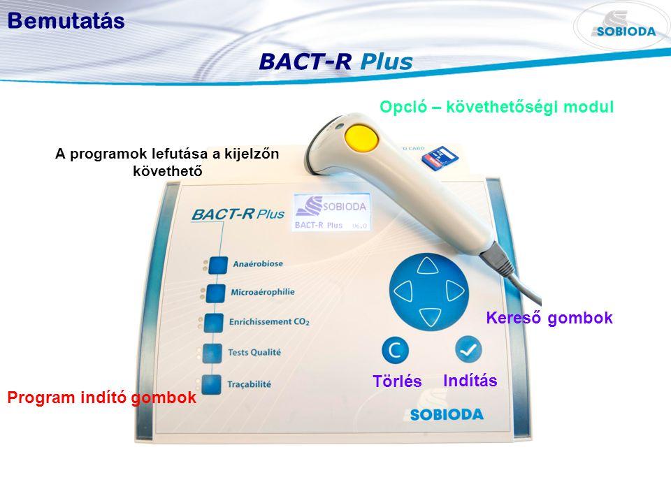 BACT-R Plus A programok lefutása a kijelzőn követhető Bemutatás Program indító gombok Opció – követhetőségi modul Törlés Indítás Kereső gombok