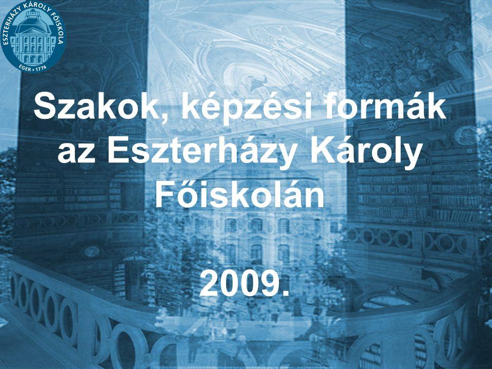 Szakok, képzési formák az Eszterházy Károly Főiskolán 2009.