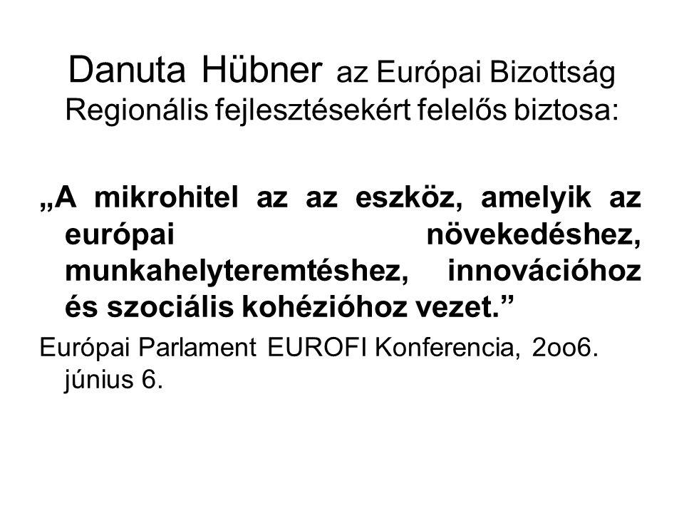 """Danuta Hübner az Európai Bizottság Regionális fejlesztésekért felelős biztosa: """"A mikrohitel az az eszköz, amelyik az európai növekedéshez, munkahelyt"""