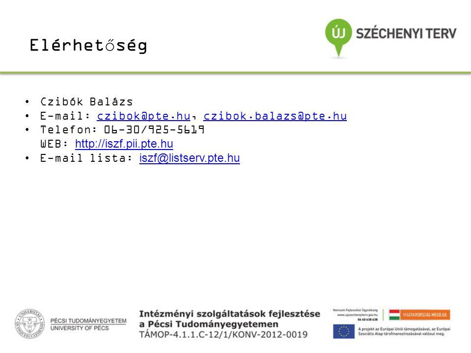 Elérhetőség Czibók Balázs E-mail: czibok@pte.hu, czibok.balazs@pte.huczibok@pte.huczibok.balazs@pte.hu Telefon: 06-30/925-5619 WEB: http://iszf.pii.pte.huhttp://iszf.pii.pte.hu E-mail lista: iszf@listserv.pte.huiszf@listserv.pte.hu
