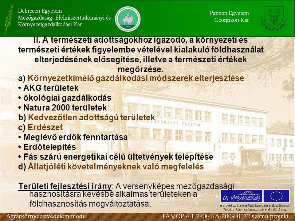 II. A természeti adottságokhoz igazodó, a környezeti és természeti értékek figyelembe vételével kialakuló földhasználat elterjedésének elősegítése, il