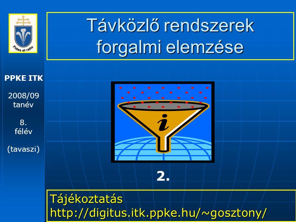 Távközlő rendszerek forgalmi elemzése – 2009. 02. 19. 52 14000 Internet forgalom jellemzői – 2.