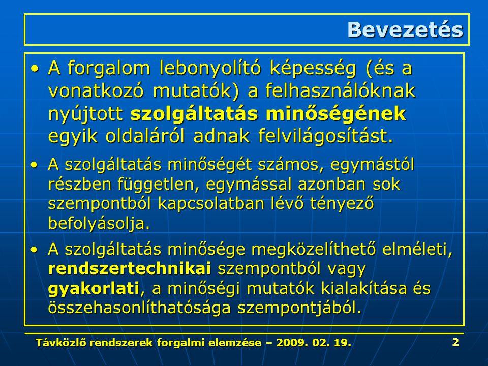 Távközlő rendszerek forgalmi elemzése – 2009. 02. 19. 53 1200 Internet forgalom jellemzői – 3.