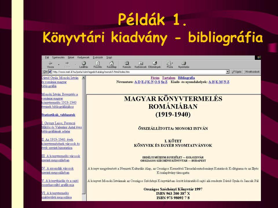 Példák 1. Könyvtári kiadvány - bibliográfia