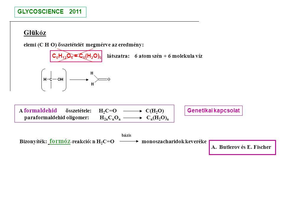Glükóz elemi (C H O) összetételét megmérve az eredmény: C 6 H 12 O 6 = C 6 (H 2 O) 6 látszatra: 6 atom szén + 6 molekula víz A formaldehid összetétele