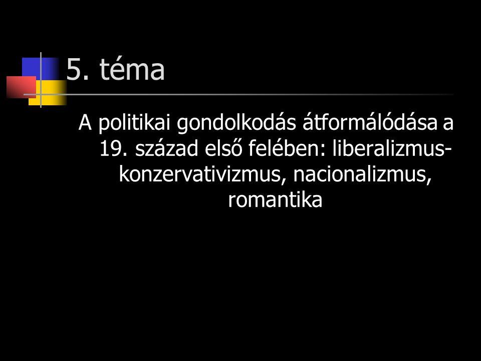 5. téma A politikai gondolkodás átformálódása a 19.