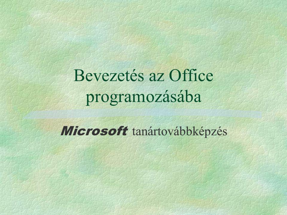 Bevezetés az Office programozásába Microsoft tanártovábbképzés
