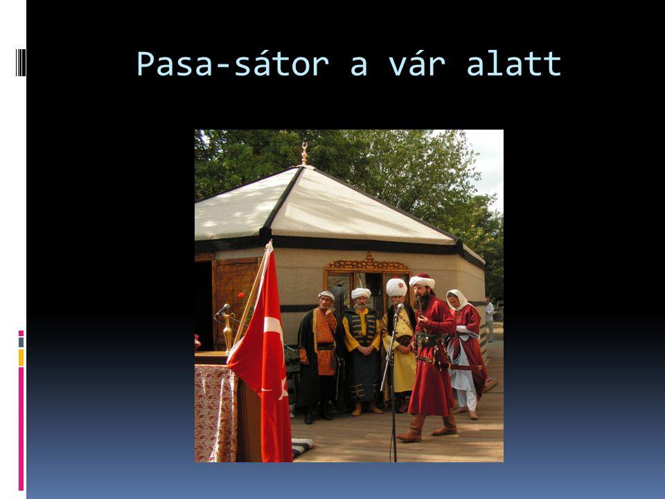 Pasa-sátor a vár alatt