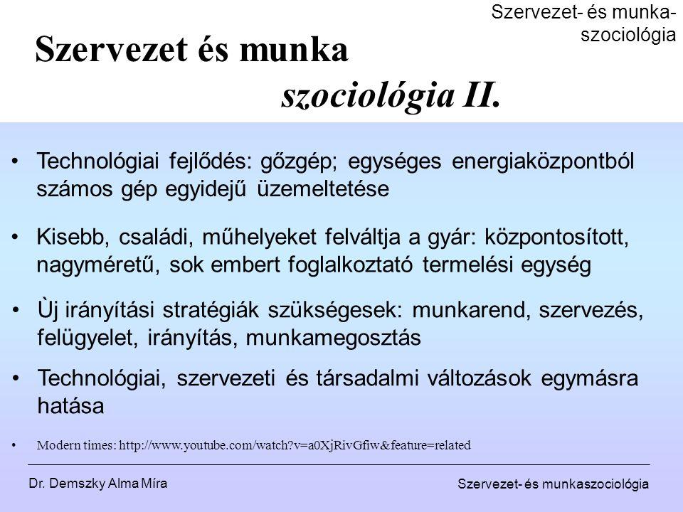 Dr. Demszky Alma Míra Szervezet- és munkaszociológia Szervezet- és munka- szociológia Szervezet és munka szociológia II. Ùj irányítási stratégiák szük