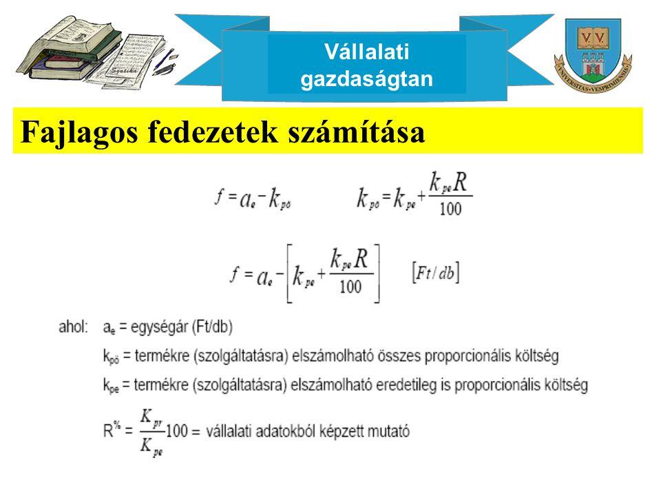 Vállalati gazdaságtan Fajlagos fedezetek számítása