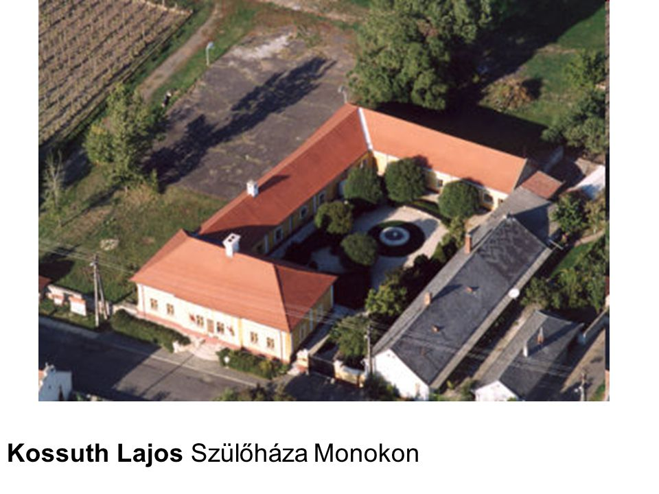 Kossuth Lajos Szülőháza Monokon
