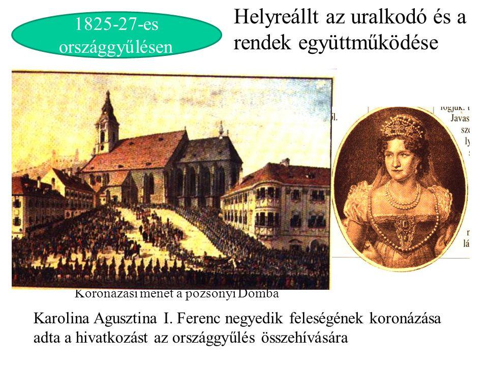 Koronázási menet a pozsonyi Dómba Karolina Agusztina I. Ferenc negyedik feleségének koronázása adta a hivatkozást az országgyűlés összehívására 1825-2