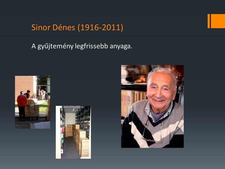 A gyűjtemény legfrissebb anyaga. Sinor Dénes (1916-2011)