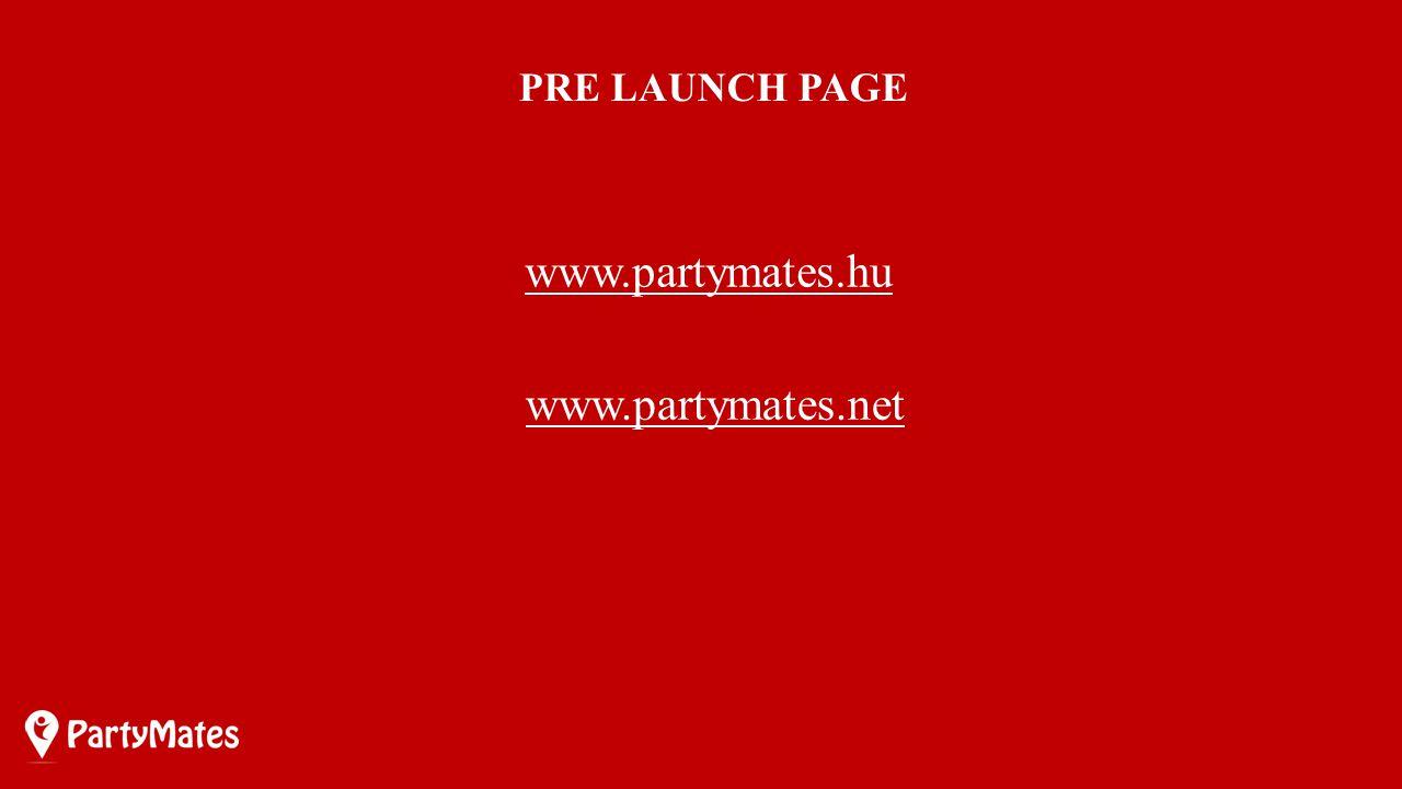 www.partymates.hu PRE LAUNCH PAGE www.partymates.net