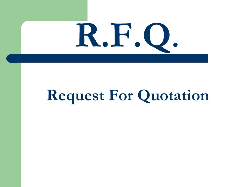 R.F.Q. Request For Quotation