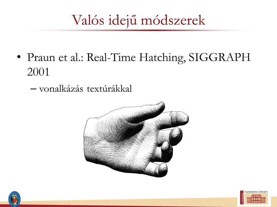 Valós idejű módszerek Praun et al.: Real-Time Hatching, SIGGRAPH 2001 – vonalkázás textúrákkal
