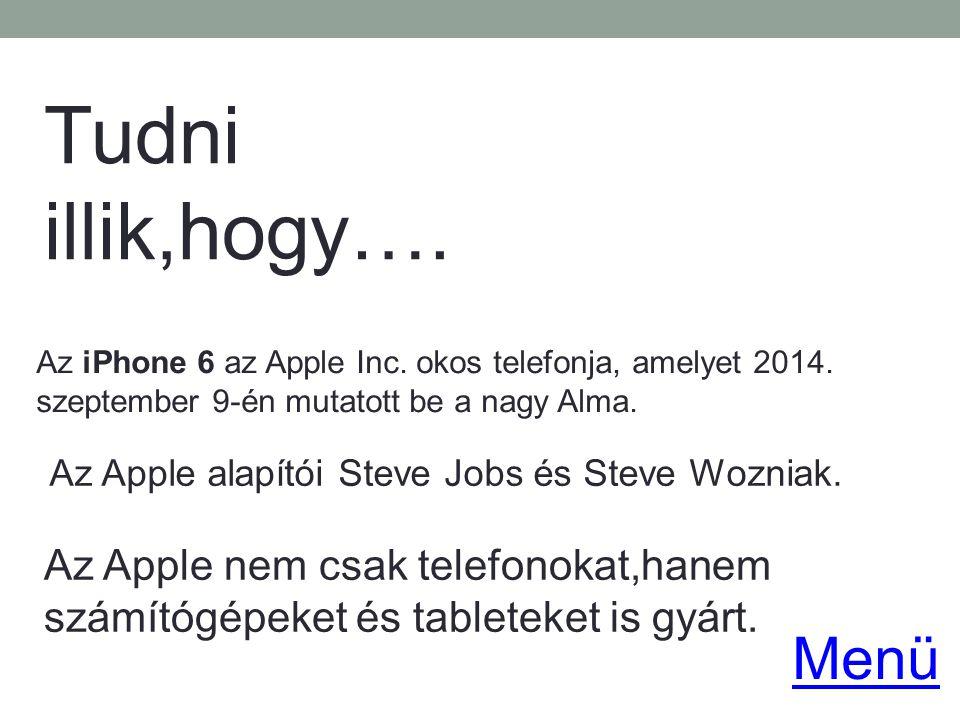 Tudni illik,hogy…. Az iPhone 6 az Apple Inc. okos telefonja, amelyet 2014. szeptember 9-én mutatott be a nagy Alma. Az Apple nem csak telefonokat,hane