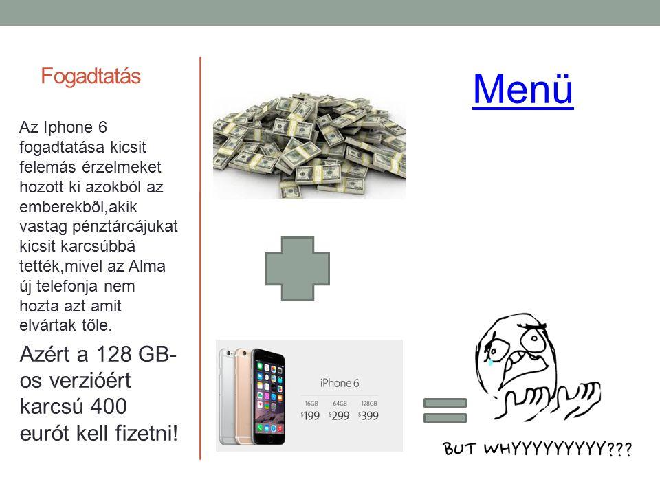 Fogadtatás Az Iphone 6 fogadtatása kicsit felemás érzelmeket hozott ki azokból az emberekből,akik vastag pénztárcájukat kicsit karcsúbbá tették,mivel